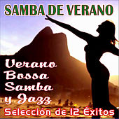 Samba de Verano . Verano Bossa Samba y Jazz by Various Artists