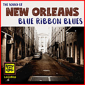 Sound of New Orleans Blue Ribbon Blues by Various Artists