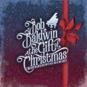 The Gift of Christmas by Bob Baldwin