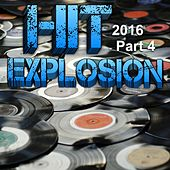 Hit Explosion 2016, Pt. 4 von Various Artists