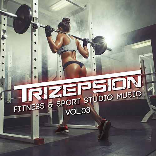 Trizepsion: Fitness & Sport Studio Music, Vol. 3 by Various Artists