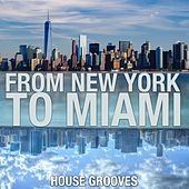 From New York to Miami (House Grooves) de Various Artists