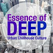 Essence of Deep (Urban Chillhouse Culture) by Various Artists