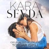 Kara Sevda (Orijinal Dizi Müzikleri) by Toygar Işıklı