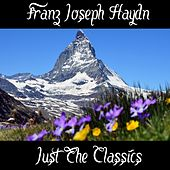 Franz Joseph Haydn: Just the Classics by Franz Joseph Haydn