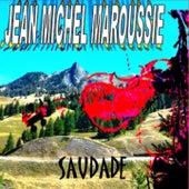 Saudade by Jean Michel Maroussie