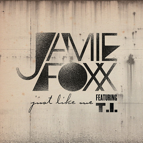 Just Like Me by Jamie Foxx