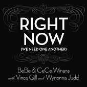 Right Now (We Need One Another) de BeBe & CeCe Winans