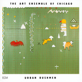 Urban Bushmen by Art Ensemble of Chicago