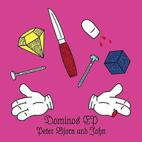 Dominos by Peter Bjorn and John