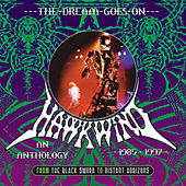 The Dream Goes On - From the Black Sword to Distant Horizons: An Anthology 1985-1997 de Hawkwind