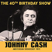 40th Birthday Show (Live) by Johnny Cash
