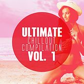 Ultimate Chillout Compilation, Vol. 1 by Various Artists