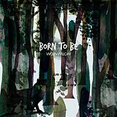 Born to Be van Wolf and Willow