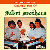 Grestest Hits Of Sabri Brothers Vol -3 by Sabri Brothers
