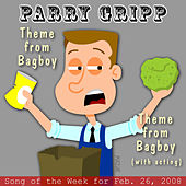 Theme From Bagboy: Parry Gripp Song of the Week for February 26, 2008 - Single by Parry Gripp