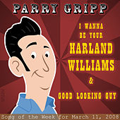 Harland Williams: Parry Gripp Song of the Week for March 11, 2008 - Single by Parry Gripp