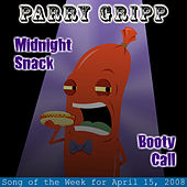 Midnight Snack: Parry Gripp Song of the Week for April 15, 2008 - Single by Parry Gripp