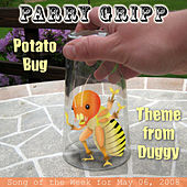 Potato Bug: Parry Gripp Song of the Week for May 6, 2008 - Single by Parry Gripp