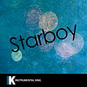 Starboy (In the Style of The Weeknd feat. Daft Punk) [Karaoke Version] - Single by Instrumental King