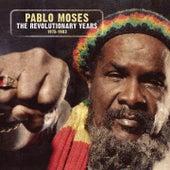 The Revolutionary Years (1975-1983) von Pablo Moses
