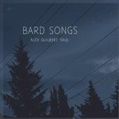 Bard Songs by Alex Guilbert Trio