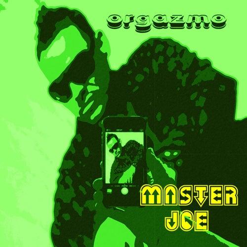 Orgazmo by Master Joe