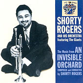 An Invisible Orchard di Shorty Rogers