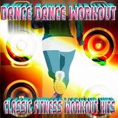 Dance Dance Workout - Classic Fitness Workout Hits de Dubble Trubble