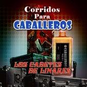 Corridos Para Caballeros by Los Cadetes De Linares