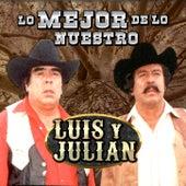 Lo Mejor De Lo Nuestro de Luis Y Julian