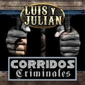 Corridos Criminales de Luis Y Julian