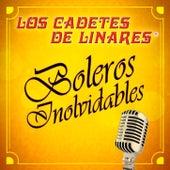 Boleros Inovidables by Los Cadetes De Linares