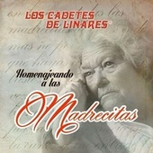 Homenajeando a las Madres by Los Cadetes De Linares
