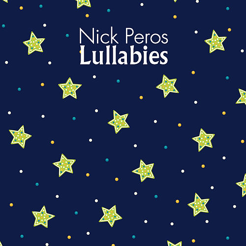 Lullabies by Nick Peros