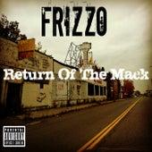 Return of the Mack de Frizzo