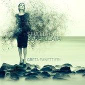 Shattered de Greta Panettieri