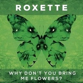 Why Don't You Bring Me Flowers? de Roxette