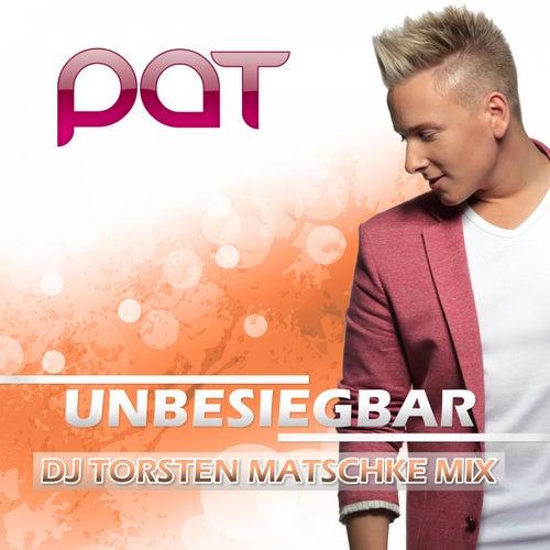Unbesiegbar (DJ Torsten Matschke Mix) von Pat