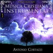 Música Cristiana Instrumental, Vol. 1 de Antonio Cortazzi