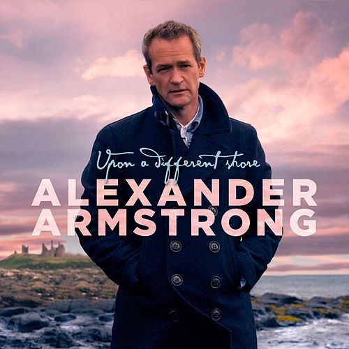Upon a Different Shore de Alexander Armstrong