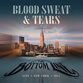 Live at the Bottom Line, New York, 1977 by Blood, Sweat & Tears
