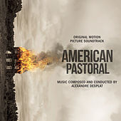 American Pastoral (Original Motion Picture Soundtrack) by Alexandre Desplat
