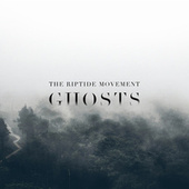 Ghosts by The Riptide Movement