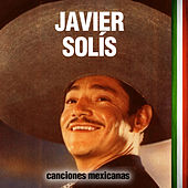 Canciones Mexicanas by Javier Solis
