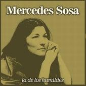 La de los Humildes de Mercedes Sosa