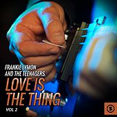 Frankie Lymon and the Teenagers, Love Is the Thing, Vol. 2 von Frankie Lymon and the Teenagers