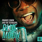 Frankie Lymon and The Teenagers, Blue Moon, Vol. 1 by Frankie Lymon and the Teenagers