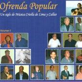 Ofrenda Popular: Un Siglo de Música Criolla de Lima y Callao de Various Artists