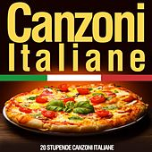 Canzoni Italiane (20 Stupende canzoni Italiane) by Various Artists